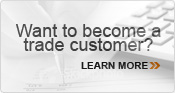 Click here to learn more about becoming a trade customer